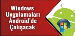 windows uygulamalari android uzerinde calisacak Wine