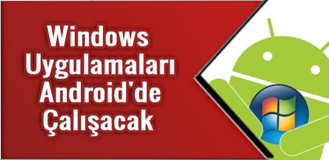 Android Üzerinde Windows Uygulamaları Çalıştırın