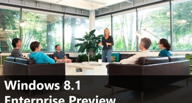 Windows 8.1 Enterprise Önizleme Sürümü Çıktı