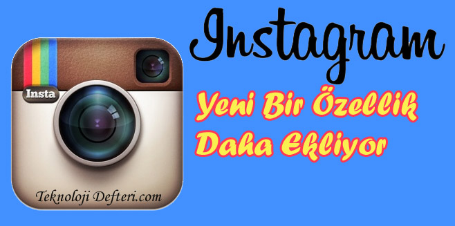 Instagram'a Yeni Bir Özellik Daha