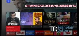 Google Yeni Chromecast Audio ve Android TV donanım Partnerlerini duyurdu!