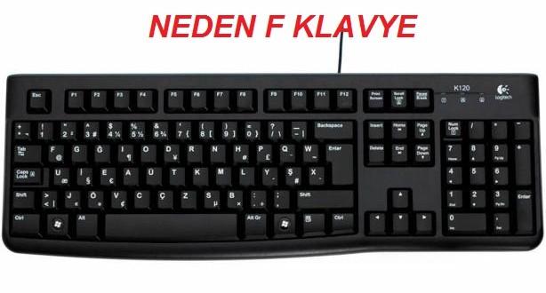 Neden F Klavye?