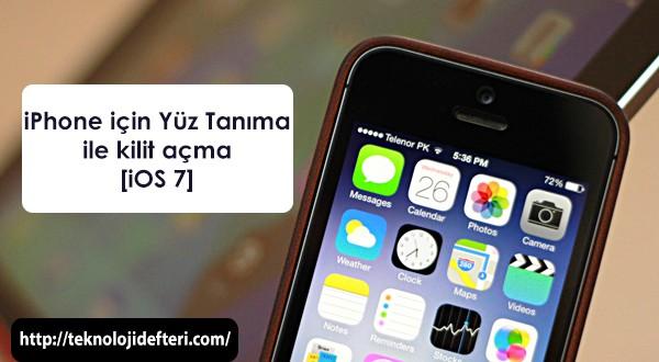 iPhone Kilidi iOS 7'de; Yüz Tanıma ile Nasıl Açılır?